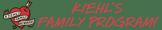 Kiehl's FAMILY PROGRAM!